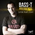 bass t and friends shine your light 2013 official_raannt