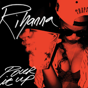 pour t up explicit official rihanna_raannt