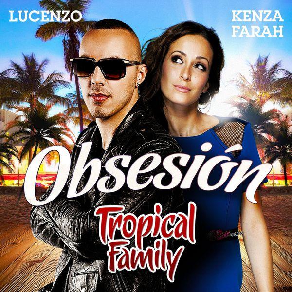 lucenzo_kenza_farah_-_tropical_family-obsesion_raannt