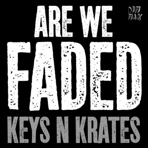 are we faded keys n krates_raannt