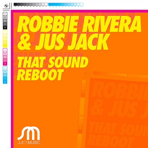 robbie rivera jus jack that sound reboot_raannt