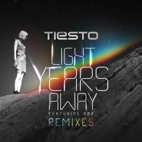 tiesto light years away official remixes 2014_raannt