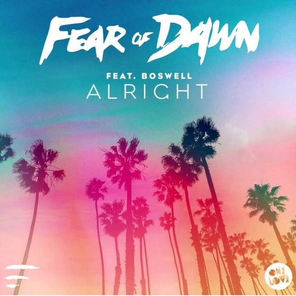 Fear Of Dawn ft. Boswell - Alright - Tom Evans Remix