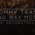 Tommy Trash & Wax Motif - 'HEX' Deconstructed