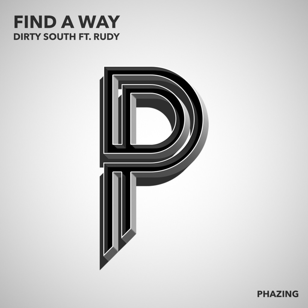 "Dirty South and Rudy ""Find A Way"""