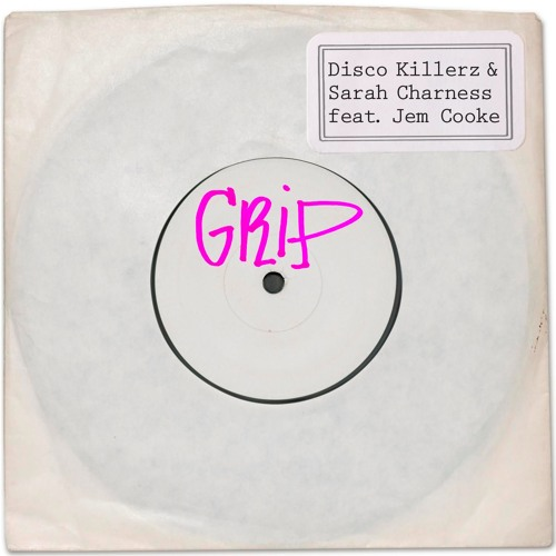 Disco Killerz & Sarah Charness - Grip feat. Jem Cooke (Original Mix)