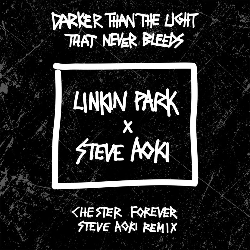 "Aoki & Linkin Park Release ""Darker Than The Light That Never Bleeds"" (Chester Forever Steve Aoki Remix) in Memory of Chester Bennington."