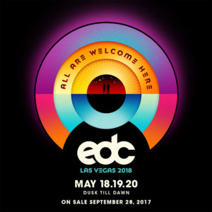 what's new for EDC Las Vegas 2018? Tickets on sale beginning Thursday, Sept. 28 at Noon PST at EDCLasVegas.com