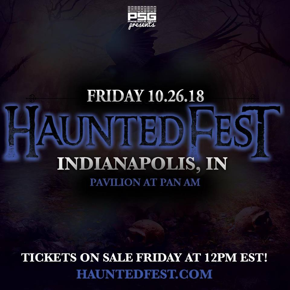 TICKETS WILL BE AVAILABLE FRIDAY JULY 27!  Ages 21+  Prime Social Group is proud to announce that its signature Haunted Fest will return to Indianapolis, IN, bringing back its world-class production and talent to the Pavilion at Pan Am. The festival is set to take place Oct. 26, 2018.   Riding off of the success of highly-hyped 2017 headlining performances of EDM powerhouse Yellow Claw, Electronic duo Cash Cash, and Brick Squad mastermind Waka Flocka Flame, the festival has become a Halloween-staple event in Indianapolis.   Haunted Fest debuted in 2014 in Columbus, OH and after years of success, expanded to Indianapolis in 2017 at the Pavilion. Haunted Fest is also set to return to Columbus, OH on Oct. 26.   Early bird tickets will go on sale Friday, July 27 at NOON EST in limited quantities. Stay tuned for the lineup announce!  https://hauntedfestindy.eventbrite.com