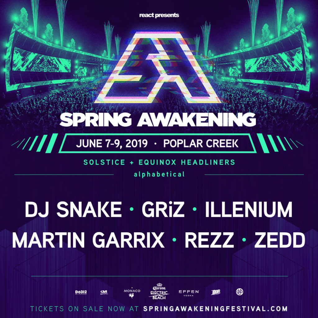 Headlining SAMF 2019 is an all-star lineup including Grammy-nominated hit-maker DJ Snake; Grammy-award winning producer/DJ/multi-instrumentalist/songwriter, ZEDD; DJ Mag's three-time No. 1 Top 100 list DJ, Martin Garrix; Juno Award-winning Canadian DJ/producer, REZZ;  funk/electro-soul/future-funk DJ/producer/sax master GRiZ; and melodic bass producer extraordinaire DJ ILLENIUM. The full lineup will be revealed on Friday, March 15.  Tickets Are On Sale Now at www.springawakeningfestival.com.