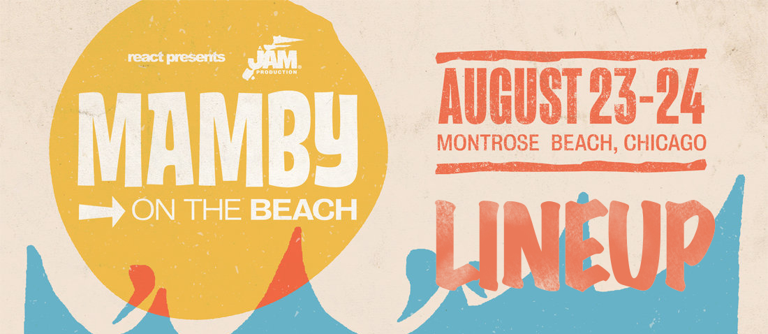 une 3, 2019 – React Presents and Jam Productions are thrilled to announce the initial artist lineup for Mamby On The Beach 2019! Chicago's only beachside summer music festival will return for its fifth year on Friday, August 23rd and Saturday, August 24th at Montrose Beach. The beautiful new location, conveniently located on the city's North Side, will offer additional space to accommodate three stages, beach-friendly games, and all-inclusive activities. In 2019 Mamby On The Beach will be bigger than ever: the fifth anniversary of the festival, which began by featuring musical acts from an assortment of genres, has grown to represent a more diverse and inclusive lineup than ever before. Mamby's 2019 lineup boasts a strong female presence and proudly features members of the LGBTQ community, which reflects the festival's strong support of gender equality and LGBTQ-friendly environment for attendees, performers and queer allies alike. As always, Mamby welcomes and celebrates all genders and orientations and will partner with Our Music My Body to ensure a safe and respectful environment for all fans while they enjoy a weekend's worth of amazing entertainment and activities.